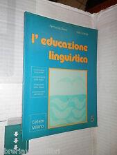 L EDUCAZIONE LINGUISTICA 5 Quinto Ferrucci Deva Italo Grange Cetem 1986 scuola