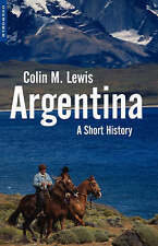 NEW Argentina: A Short History (Short Histories) by Colin Lewis
