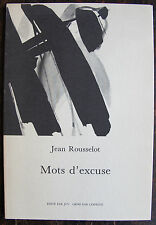 ROUSSELOT JEAN	Mots d'excuse	Hautecriture, 1989, gr. In 8, br., illustre par Lew
