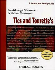 Tics and Tourette's : Breakthrough Discoveries in Natural Treatments: A Patient