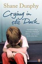 Crying in the Dark by Shane Dunphy (Paperback, 2007)