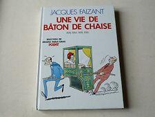 JACQUES FAIZANT  :  UNE VIE DE BATON DE CHAISE