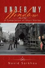 Under My Window: A Compilation of Short Stories