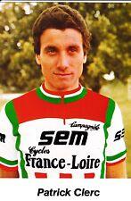 CYCLISME carte cycliste PATRICK CLERC équipe  SEM cycles FRANCE LOIRE 1982