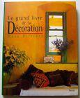 LE GRAND LIVRE DE LA DÉCORATION - Mary Gilliatt