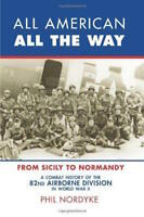 WWII - P. Nordyke - All American aal the way From Sicily to Normandy ed. 2009