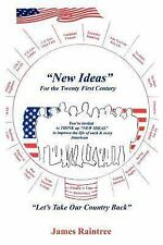 New Ideas For the Twenty First Century: Let's Take Our Country Back
