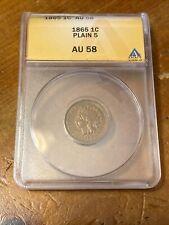 1865 1C Plain 5 ANACS AU58 Indian Cent
