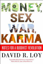"""""""Money, Sex, War, Karma: Notes for a Buddhist Revolution"""" by David R. Loy"""
