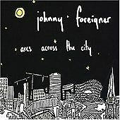 JOHNNY FOREIGNER - Arcs Across the City - in pop up slipcase (2007)