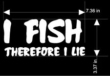 "FISH Sticker Decal  fUnNy  "" I FISH THEREFORE I LIE""    MANY COLORS"