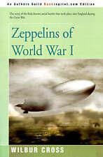 NEW Zeppelins of World War I by Wilbur Cross