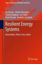 Resilient Energy Systems : Renewables: Wind, Solar, Hydro 19 by Ion Sobor,...