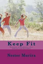 Keep Fit : Exercises in Pregnancy, after Delivery and Thereafter by Nester...
