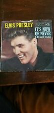 """Elvis Presley 45 record """"now or never a mess of blues"""""""
