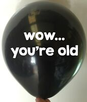 10 Wow Your Old Birthday Balloons Adult Rude Novelty Gift Funny Party Decoration