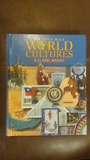 Prentice Hall WORLD CULTURES A Global Mosaic 2004 Student Textbook Middle School