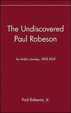 The Undiscovered Paul Robeson: An Artist's Journey, 1898-1939, Robeson, P, Very