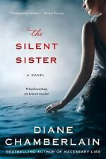 The Silent Sister by Diane Chamberlain (2015, Paperback)