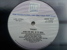 Today - Him or Me