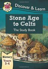 KS2 Discover & Learn: History - Stone Age to Celts Study Book, Year 3 & 4 by CGP