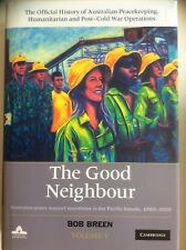 The Good Neighbour: Aust Peace .. Operations Pacific Is, Breen (HC 2016) As New