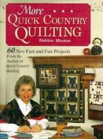 More Quick Country Quilting: 60 New Fast and Fun Projects from the Author of Qui