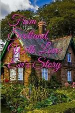 From Scotland, with Love : Evi's Story: By Champlain, C. L. Ross, Graeme