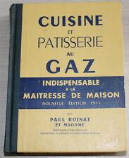 1955 - CUISINE & PATISSERIE au Gaz par Paul Roinat & Madame