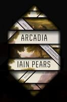 BOOK - Arcadia by Iain Pears - Hardcover - SALE