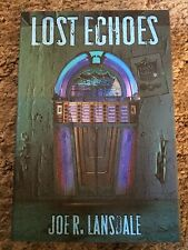LOST ECHOES Joe R. Lansdale 1st ed 400 COPY SIGNED/LIMITED ONLY HC fine OOP