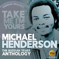 Michael Henderson - Take Me I'm Yours: The Buddah Years Anthology [CD]