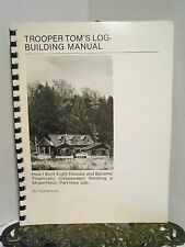 Trooper Toms Log Building Manual Cabins Homes Became Financially Independent