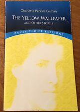 The Yellow Wallpaper And Other Stories - Charlotte Perkins Gilman - 1997 Dover