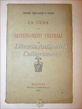 MEDICINA: Giuseppe Ruggi, CURA DEI RESTRINGIMENTI URETRALI 1887 Zanichelli