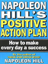 Napoleon Hill's Positive Action Plan: How to Make Every Day a Success by...