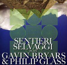 Sentieri Selvaggi - Selvaggi Plays Gavin Bryars & Philip Glass [New CD]