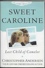 Sweet Caroline: Last Child of Camelot by Christopher Andersen (2003)