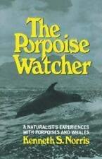 Porpoise Watcher : A Naturalist's Experiences With Porpoises and Whales, Pape.