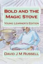Bold and the Magic Stove : Young Learners Edition by David Russell (2015,...