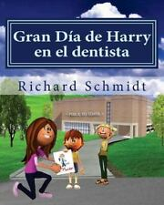 Gran Dia de Harry en el Dentista by Richard Schmidt (2013, Paperback)