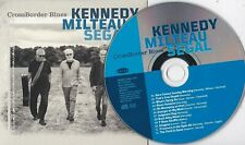 KENNEDY MILTEAU SEGAL CROSS BORDER BLUES RARE PROMO CD