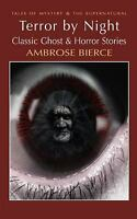 Terror by Night : Classic Ghost and Horror Stories Paperback Ambrose Bierce