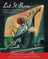 Let It Shine: Stories of Black Women Freedom Fighters (Paperback or Softback)