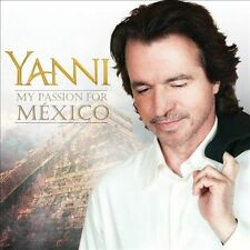 NEW My Passion For Mexico by Yanni (CD, Sep-2012, Universal Music Latino)