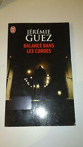 Jérémie Guez - Balancé dans les cordes (Prix SNCF 2013)