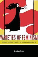 Varieties of Feminism: German Gender Politics in Global Perspective: By Ferre...