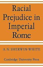 Racial Prejudice in Imperial Rome by A. N. Sherwin-White (2010, Paperback)