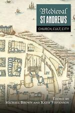 MEDIEVAL ST ANDREWS - BROWN, MICHAEL (EDT)/ STEVENSON, KATIE (EDT) - NEW BOOK
