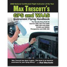 GPS & WAAS Instrument Flying Handbook Garmin Bendix & Perspective - Max Trescott
